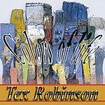Tex Robinson Colors Of Life