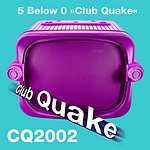 5 Below 0 Club Quake