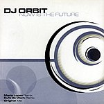 DJ Orbit Now Is The Future
