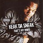 Keak Da Sneak That's My Word (Parental Advisory)