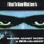 Rappers Against Racism I Want To Know What Love Is