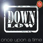 Down Low Once Upon A Time