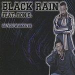 Black Rain Do You Wanna Be