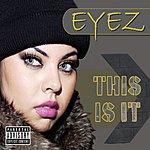 Eyez This Is It (Maxi-Single)