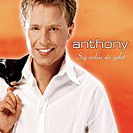 Anthony Sag Wohin Du Gehst (Single)