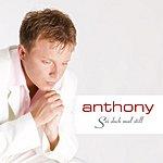 Anthony Sei Doch Mal Still (Single)