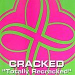 Cracked Totally Recracked (Maxi-Single)