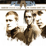Flash Mark Oh Introducing Flash: The Damned Don't Cry (Single)