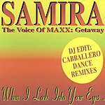 Samira When I Look Into Your Eyes (Single)