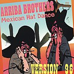 Arriba Brothers Mexican Hat Dance (Maxi-Single)