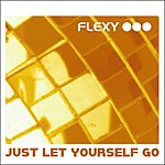 Flexy Just Let Yourself Go