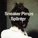 Sneaker Pimps Splinter