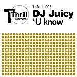 DJ Juicy U Know (Single)