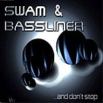Swam & Bassliner ...And Don't Stop (Single)