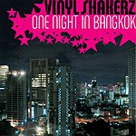 Vinylshakerz One Night In Bangkok