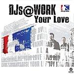 DJs @ Work Your Love