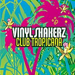 Vinylshakerz Club Tropicana