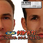 Fun Brothers Summer Dreaming (6 Track Single)