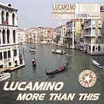 Lucamino More Than This (Maxi-Single)