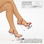 Outatime Last Night A DJ Saved My Life (Maxi-Single)