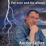 Aaron Fuller For Ever And For Always