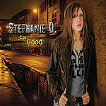 Stephanie D. I'm Good
