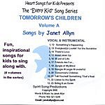 Janet Allyn The 'Every Kid' Song Series, Vol.A:  Tomorrow's Children