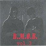 B.M.O.B. B.M.O.B., Vol.3