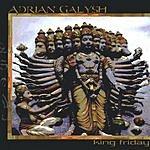 Adrian Galysh King Friday