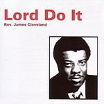 Rev. James Cleveland Lord Do It