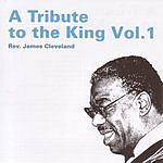 Rev. James Cleveland A Tribute To The King Of Gospel, Vol.1
