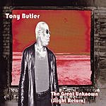 Tony Butler The Great Unknown (Slight Return)