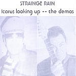 Strainge Rain Icarus Looking Up - The Demos