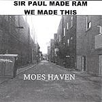Moes Haven Sir Paul Made Ram.  We Made This.