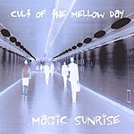 Cult Of The Mellow Day Magic Sunrise