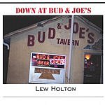 Lew Holton Down At Bud & Joe's
