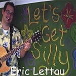 Eric Lettau Let's Get Silly