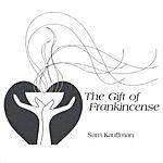Sam Kauffman The Gift Of Frankincense