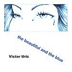 Victor Uriz The Beautiful And The Blue