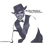 Walter Waiters Staying On My Keys And Blues