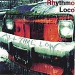 Rhythmo Loco All Time Low