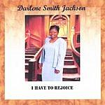Darlene Smith Jackson I Have To Rejoice