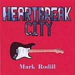 Mark Rodill Heartbreak City