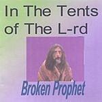 Broken Prophet In The Tents Of The Lord