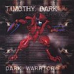 Timothy Dark Dark Warrior