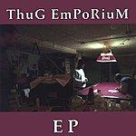 ThuG EmPoRiuM ThuG EmPoRiuM EP
