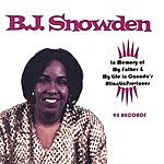 B.J. Snowden In Memory Of My Father And My Life