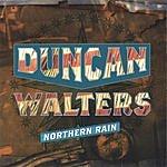 Duncan Walters Northern Rain