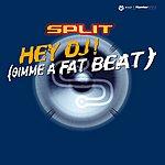 Split Hey DJ! (Gimme A Fat Beat)