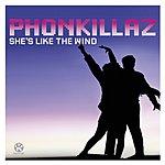 Phonkillaz She's Like The Wind